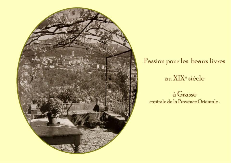 Parmi les ouvrages conservés à Grasse nous avons choisi de vous présenter ceux qui dépendaient de bibliophiles, collectionneurs  bien nombreux sur la Côte d'Azur durant le XIXe siècle. Tout particulièrement le bibliophile Achille Percheron dont sa bibliothèque fut dispersée dans le monde entier. Le père de celui-ci était le testamentaire de la marquise de Créquy qui recevait dans son salon Voltaire, Mme de Maintenon, Rousseau, et le chevalier Saint Georges d'origine guadeloupéenne. Nous vous faisons entendre une chanson nègre « Lisette quitté la plaine » dont la mélodie est vraisemblablement de Jean-Jacques Rousseau ; mais aussi « Hélas j'ai bientôt quatorze ans » ; une remontrance des jésuites à leur révérend père vers 1662 . Après des chansons de l'Ancien Régime, Percheron en a noté quelques nouvelles comme la lanterne magique
