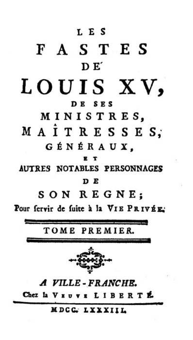 fastes de Louis XV, de ses ministres, maîtresses, généraux et autres notables personnages daté de 1783